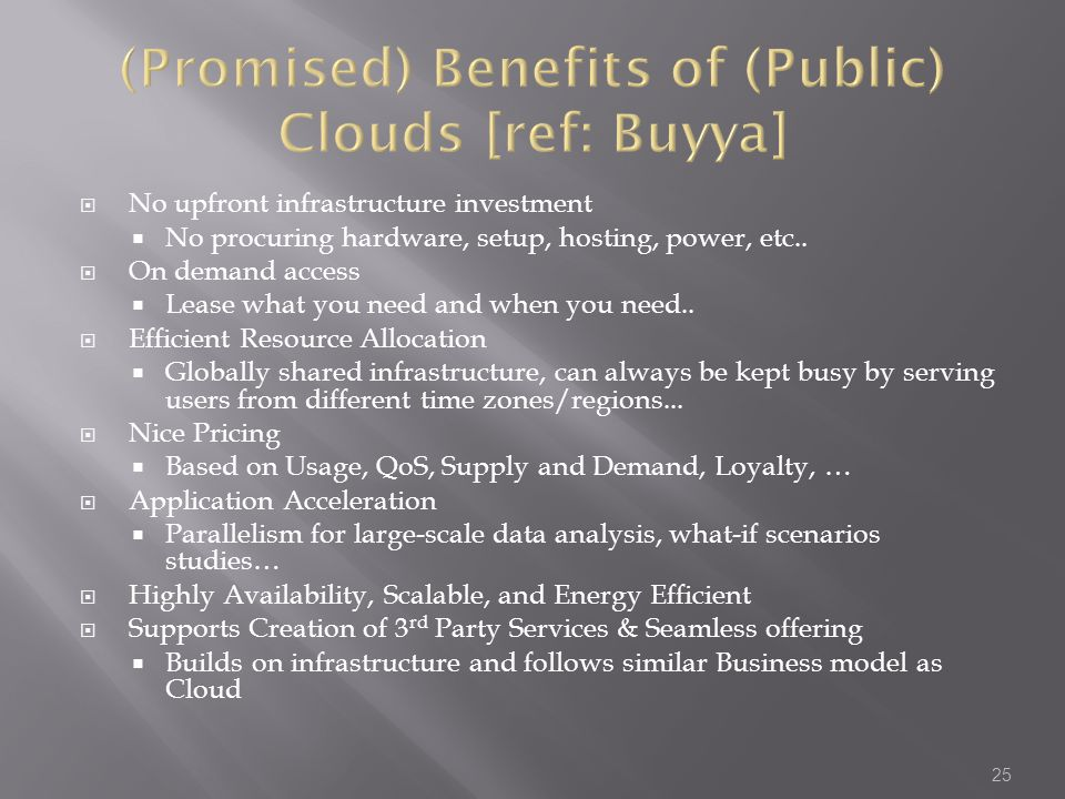 (Promised) Benefits of (Public) Clouds [ref: Buyya]